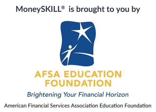 MoneySKILL is brought to you by AFSA Education Foundation